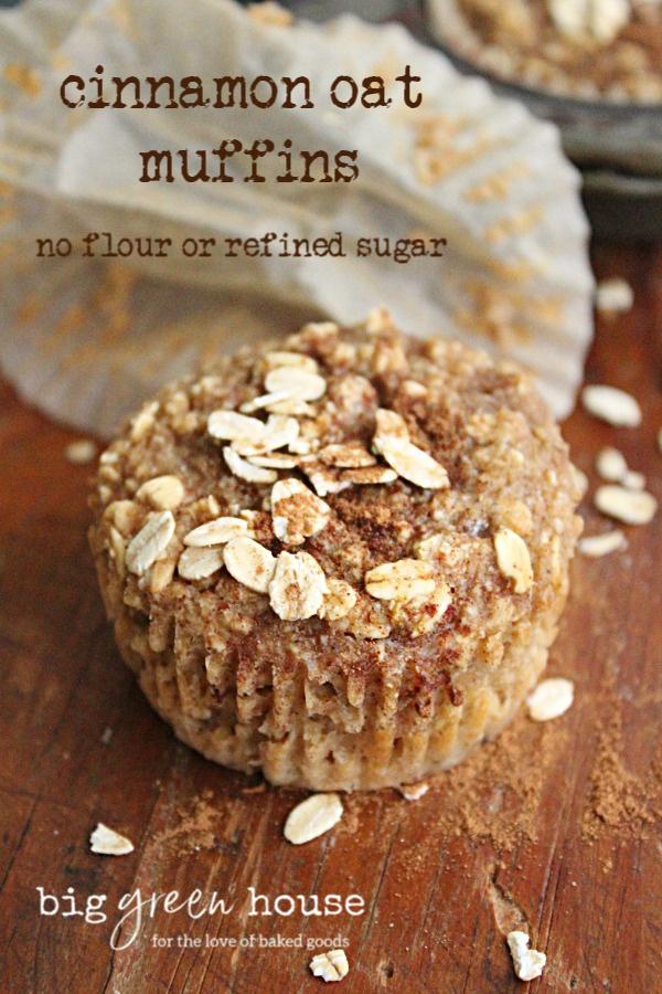 Cinnamon Oat Muffins- Big Green House #cinnamon #oatmeal #muffins #breakfast #noflour #norefinedsugar