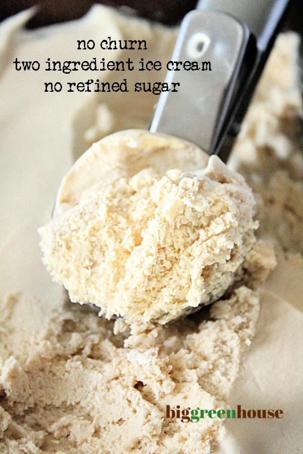 No Churn Two Ingredient Ice Cream: No Refined Sugar: Big Green House #biggreenhouseblog #twoingredienticecream #nochurnicecreamcream #dessert #norefinedsugar