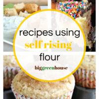 Recipes Using Self Rising Flour - Big Green House #biggreenhouseblog #selfrisingflour #recipes